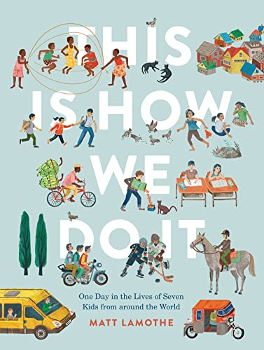 This Is How We Do It: One Day in the Lives of Seven Kids from around the World from Chronicle Books
