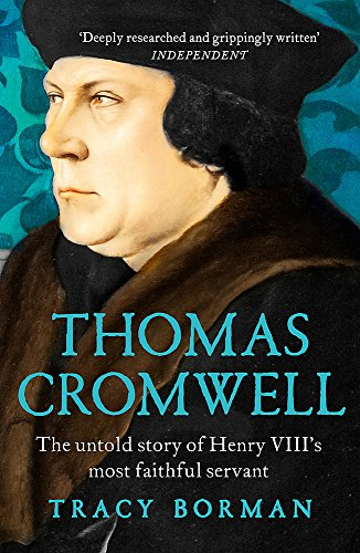 Thomas Cromwell: The untold story of Henry VIII's most faithful servant from Hodder & Stoughton General Division