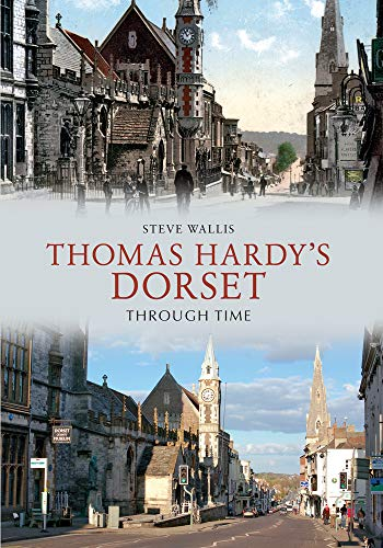 Thomas Hardy's Dorset Through Time from Amberley Publishing