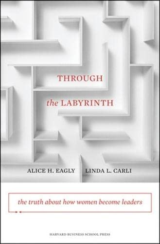 Through the Labyrinth: The Truth About How Women Become Leaders (Center for Public Leadership) from KLO80