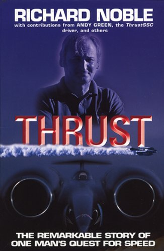 Thrust: The Remarkable Story Of One Man's Quest For Speed from Bantam