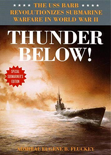 Thunder Below!: The USS Barb Revolutionizes Submarine Warfare in World War II from University of Illinois Press