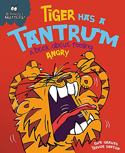 Tiger Has a Tantrum - A book about feeling angry (Behaviour Matters) from Franklin Watts