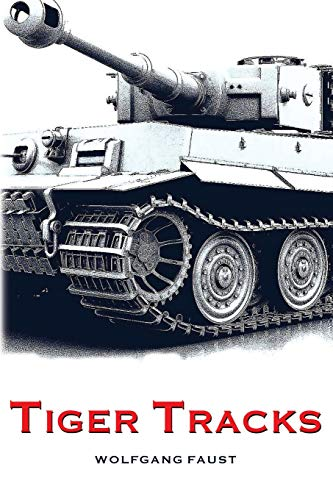 Tiger Tracks - The Classic Panzer Memoir from Ingramcontent