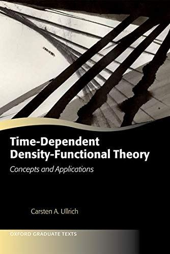 Time-Dependent Density-Functional Theory: Concepts and Applications (Oxford Graduate Texts) from Oxford University Press, USA