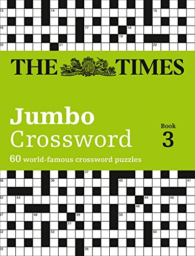 Times Jumbo Crossword Book 3: 60 of the World's Biggest Puzzles from the Times 2: Bk. 3 (Times Crossword) from Times Books