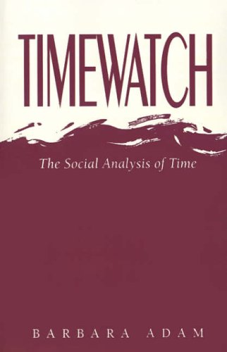 Timewatch: The Social Analysis of Time: Imprisonment, Detention and Torture in Europe Today from Polity Press