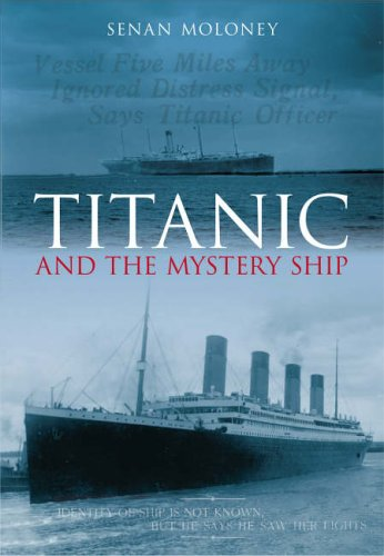 Titanic and the Mystery Ship from The History Press