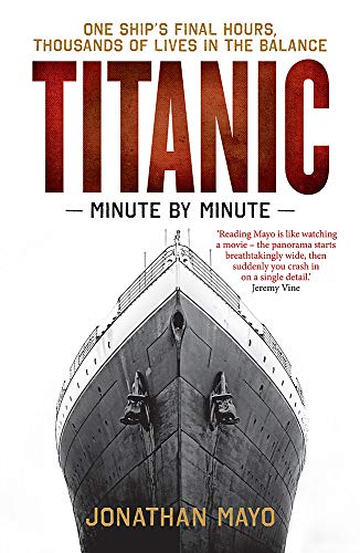 Titanic: Minute by Minute from Short Books Ltd