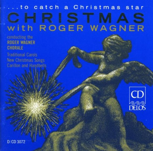 To Catch a Christmas Star (Roger Wagner Chorale)