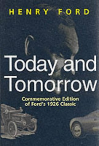 Today and Tomorrow: Commemorative Edition of Ford's 1926 Classic (Corporate Leadership) from Productivity Press