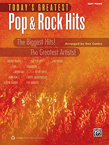 Today's Greatest Pop & Rock Hits: The Biggest Hits! the Greatest Artists! (Easy Piano) (Today's Greatest Hits) from Alfred Music