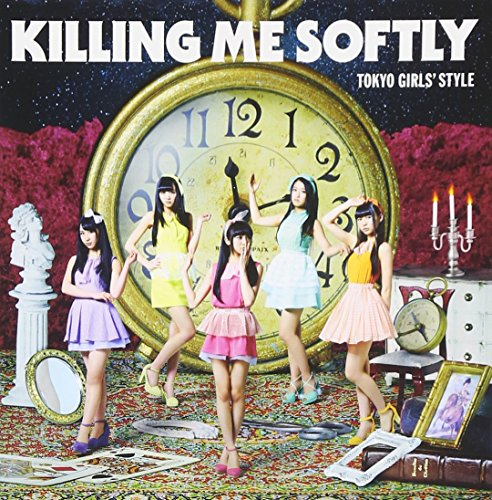 Tokyo Girls' Style - Killing Me Softly (Type C) +2 [Japan LTD CD] AVCD-38873 from Avex Japan