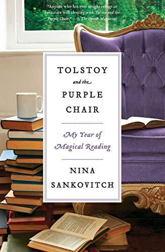 Tolstoy and the Purple Chair: My Year of Magical Reading from Harper Perennial