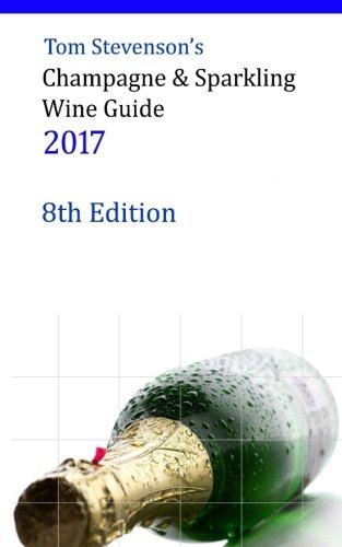 Tom Stevenson's Champagne & Sparkling Wine Guide 2017: B&W Softback Edition from Price-Sinclair