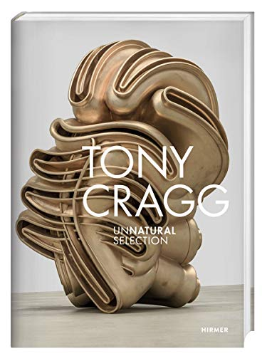 Tony Cragg: Unnatural Selection from Hirmer