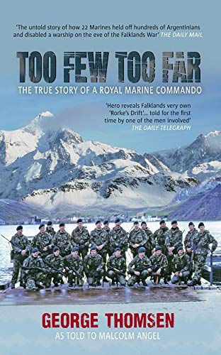 Too Few Too Far: The True Story of a Royal Marine Commando from Amberley Publishing