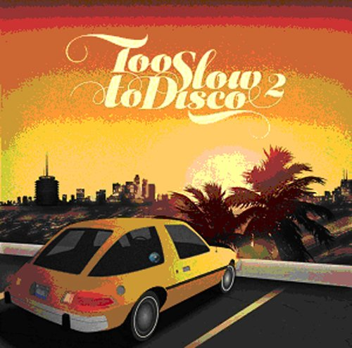 Too Slow To Disco [VINYL]
