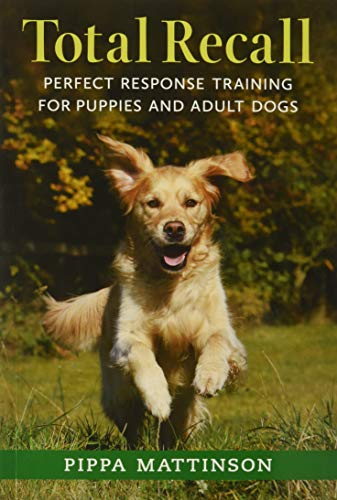 Total Recall: Perfect Response Training for Puppies and Adult Dogs from Quiller Publishing Ltd