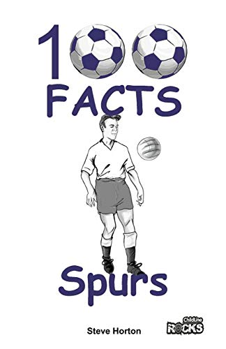Tottenham Hotspur FC - 100 Facts from Wymer Publishing