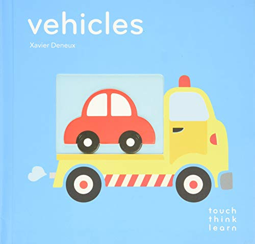 TouchThinkLearn: Vehicles: (board Books for Baby Learners, Touch Feel Books for Children) from Chronicle Books