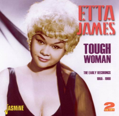 Tough Woman: The Early Recordings 1955-1960 from James, Etta