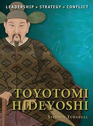 Toyotomi Hideyoshi: No. 6 (Command) from Osprey Publishing