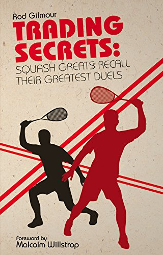 Trading Secrets: Squash Greats Recall Their Toughest Duels from Pitch Publishing Ltd