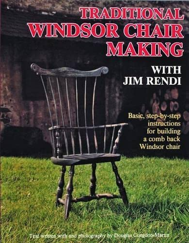 Traditional Windsor Chair Making with Jim Rendi: Basic, Step-By-Step Instructions for Building a Comb Back Windsor Chair from Schiffer Publishing