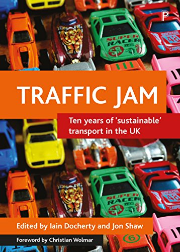 Traffic jam: Ten years of 'sustainable' transport in the UK from Policy Press