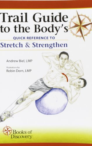 Trail Guide to the Body's Quick Reference to Stretch & Strengthen: 1 from Books of Discovery