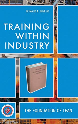 Training Within Industry: The Foundation of Lean from Productivity Press
