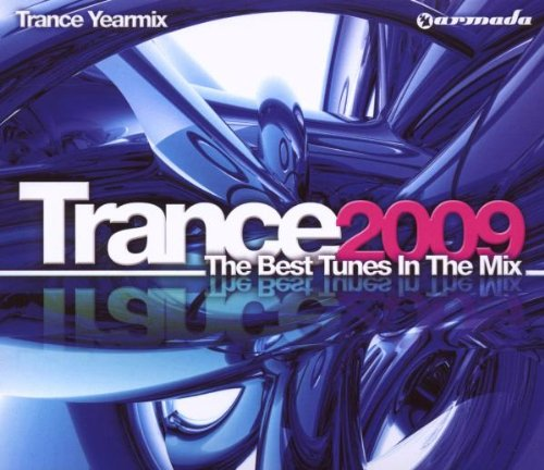 Trance 2009: The Best Tunes In