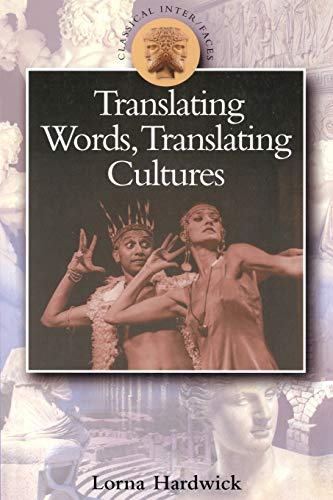 Translating Words, Translating Cultures (Classical Inter/faces) from Bloomsbury 3PL