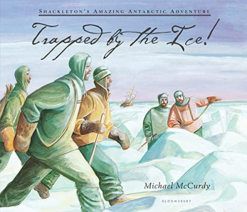 Trapped by the Ice!: Shackleton's Amazing Antarctic Adventure from Bloomsbury U.S.A. Children's Books