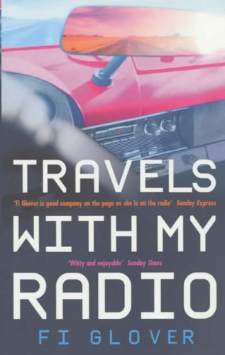 Travels With My Radio: I Am An Oil Tanker from Ebury Press