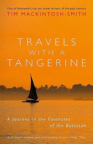 Travels with a Tangerine: A Journey in the Footnotes of Ibn Battutah from John Murray