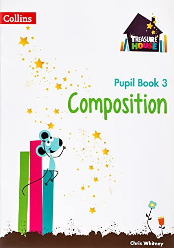 Composition Year 3 Pupil Book (Treasure House) from Collins