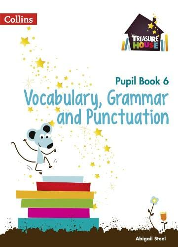 Vocabulary, Grammar and Punctuation Year 6 Pupil Book (Treasure House) from Collins