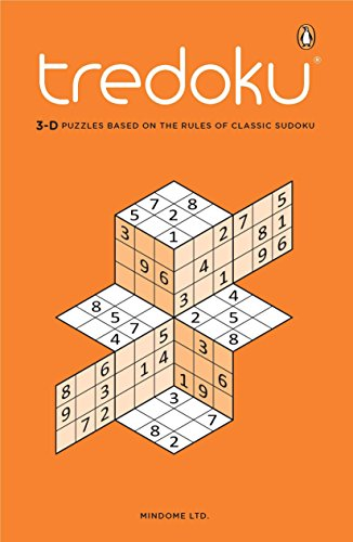 Tredoku: 3-D Puzzles Based on the Rules of Classic Sudoku from Penguin Books