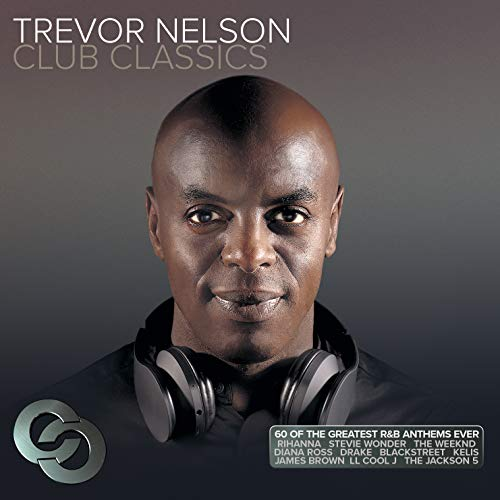 Trevor Nelson Club Classics from Universal Music
