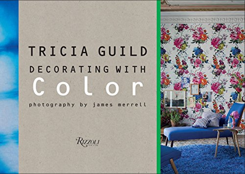 Tricia Guild: Decorating with Color from Rizzoli International Publications