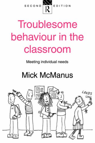 Troublesome Behaviour in the Classroom: Meeting Individual Needs from Routledge