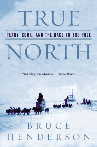 True North: Peary, Cook, and the Race to the Pole from W. W. Norton & Company