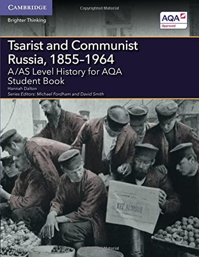 Tsarist and Communist Russia, 1855–1964: A/AS Level History for AQA (A Level (AS) History AQA) from Cambridge University Press