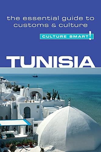 Tunisia - Culture Smart! The Essential Guide to Customs & Culture: The Essential Guide to Customs and Culture from Kuperard