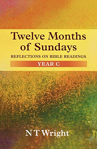 Twelve Months of Sundays: reflections on Bible readings: Year C from SPCK Publishing