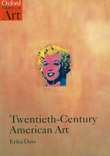 Twentieth-Century American Art (Oxford History of Art) from OUP Oxford