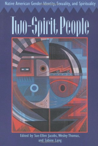 Two-Spirit People: Native American Gender Identity, Sexuality, and Spirituality from University of Illinois Press