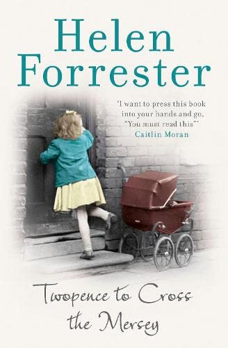 Twopence to Cross the Mersey: the story of a Liverpool childhood that will break your heart from HarperCollins Publishers